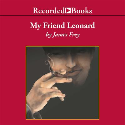 My Friend Leonard by James Frey audiobook