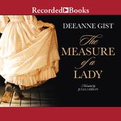 The Measure of a Lady by  Deeanne Gist audiobook
