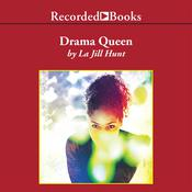 Drama Queen by  La Jill Hunt audiobook