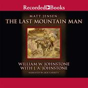 Matt Jensen, The Last Mountain Man by  J. A. Johnstone audiobook
