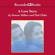 A Love Story by  Denene Millner audiobook