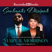Soulmates Dissipate by  Mary B. Morrison audiobook