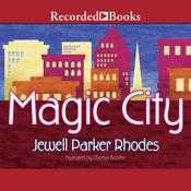 Magic City by  Jewell Parker Rhodes audiobook