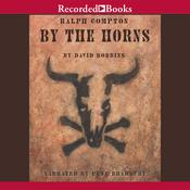 Ralph Compton By the Horns by  Ralph Compton audiobook