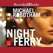The Night Ferry by  Michael Robotham audiobook