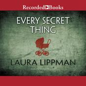 Every Secret Thing by  Ann Tatlock audiobook
