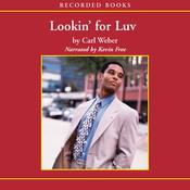 Lookin' for Luv by  Carl Weber audiobook