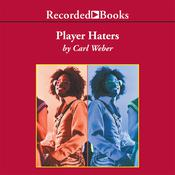 Player Haters by  Carl Weber audiobook