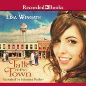 Talk of the Town by  Lisa Wingate audiobook
