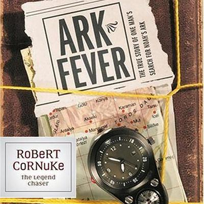 Ark Fever by Robert Cornuke audiobook