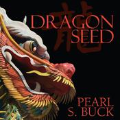 Dragon Seed by  Pearl S. Buck audiobook