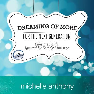 Dreaming of More for the Next Generation by Michelle Anthony audiobook