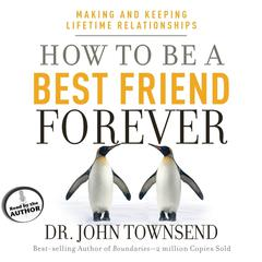 How to Be a Best Friend Forever by John Townsend audiobook