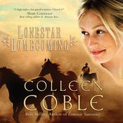Lonestar Homecoming by  Colleen Coble audiobook