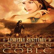 Lonestar Sanctuary by  Colleen Coble audiobook