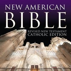 New American Bible by Oasis Audio audiobook
