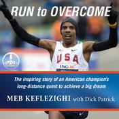 Run to Overcome by  Meb Keflezighi audiobook