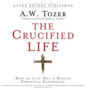 The Crucified Life by  James L. Snyder audiobook