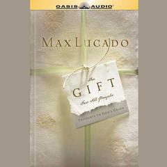 The Gift For All People by Max Lucado audiobook