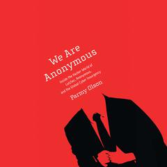 We Are Anonymous by Parmy Olson audiobook