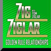 Golden Rule Relationships by  Tom Ziglar audiobook