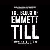 The Blood of Emmett Till by  Timothy B. Tyson audiobook