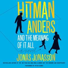 Hitman Anders and the Meaning of It All by Jonas Jonasson, Rachel Willson-Broyles