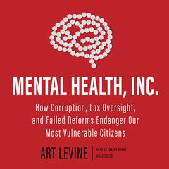 Mental Health, Inc. by Art Levine audiobook