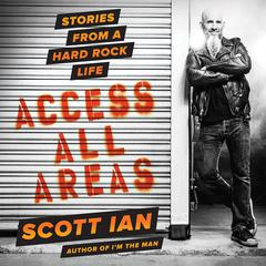 Access All Areas by Scott Ian audiobook