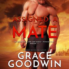 Assigned a Mate by Grace Goodwin audiobook