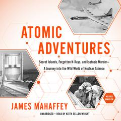 Atomic Adventures by James Mahaffey audiobook