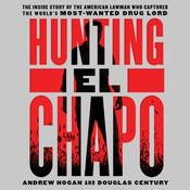 Hunting El Chapo by  Douglas Century audiobook