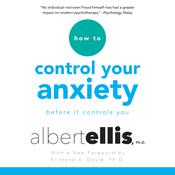 How to Control Your Anxiety by  Albert Ellis Ph.D. audiobook