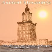Ancient Alexandria by  Charles River Editors audiobook