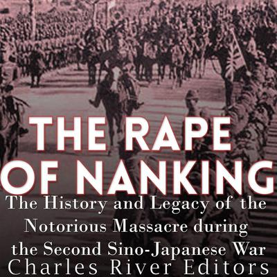 The Rape of Nanking by Charles River Editors audiobook