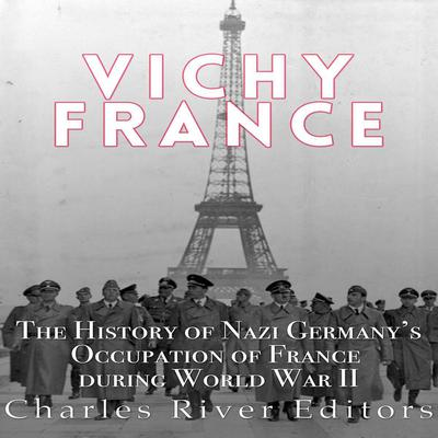 Vichy France by Charles River Editors audiobook