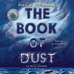 The Book of Dust:  La Belle Sauvage by Philip Pullman audiobook