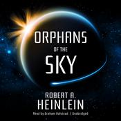 Orphans of the Sky by  Robert A. Heinlein audiobook