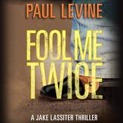 Fool Me Twice by  Paul Levine audiobook
