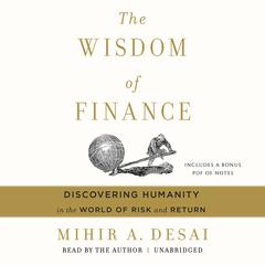 The Wisdom of Finance by Mihir A. Desai audiobook