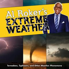 Al Roker's Extreme Weather by Al Roker