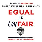 Equal is Unfair by  Yaron Brook audiobook