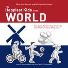 The Happiest Kids in the World  by Rina Mae Acosta, Michele Hutchison