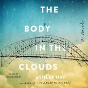 The Body in the Clouds by  Ashley Hay audiobook