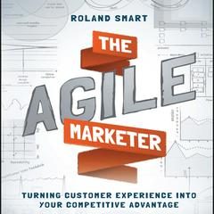 The Agile Marketer by Roland Smart audiobook