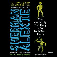 The Absolutely True Diary of a Part-Time Indian (10th Anniversary Edition) by Sherman Alexie audiobook