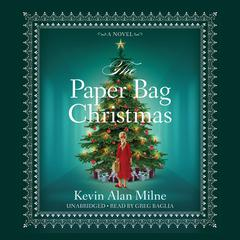 The Paper Bag Christmas by Kevin Alan Milne audiobook
