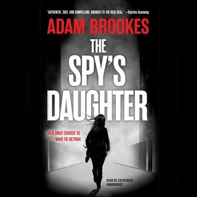 The Spy's Daughter by Adam Brookes audiobook