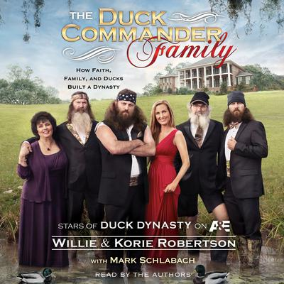 The Duck Commander Family by Willie Robertson audiobook