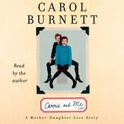 Carrie and Me by  Carol Burnett audiobook